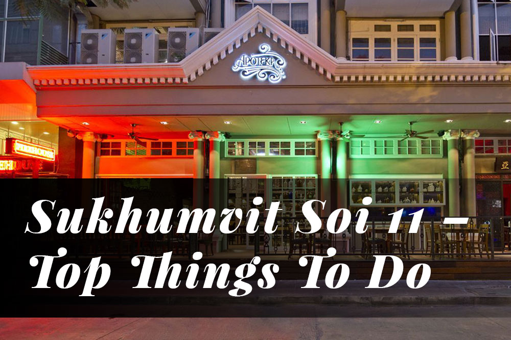 Sukhumvit Soi 11 – Top Things To Do