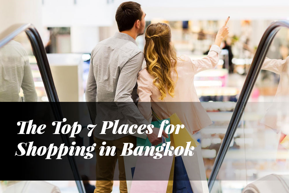 The Top 7 Places for Shopping in Bangkok