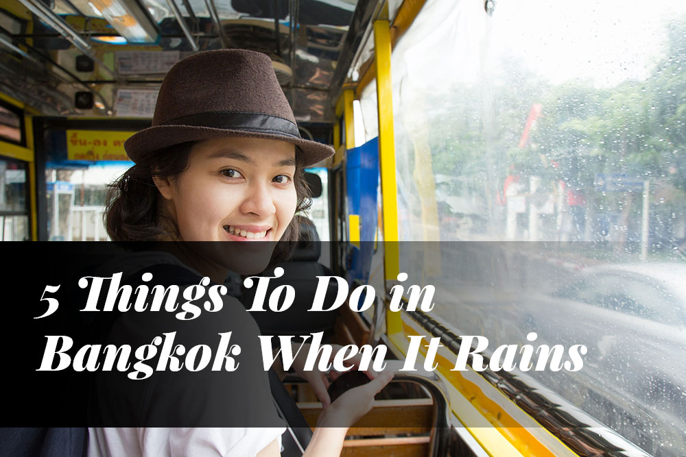 5 Things To Do in Bangkok When It Rains5 min read