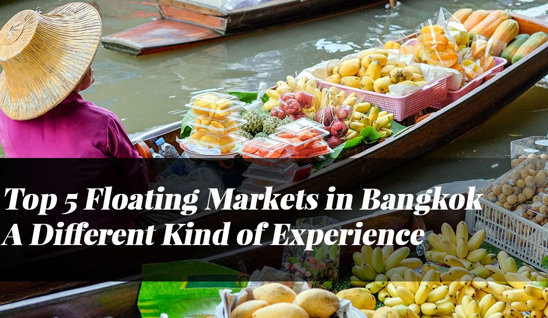 Top 5 Floating Markets in Bangkok: A Different Kind of Experience