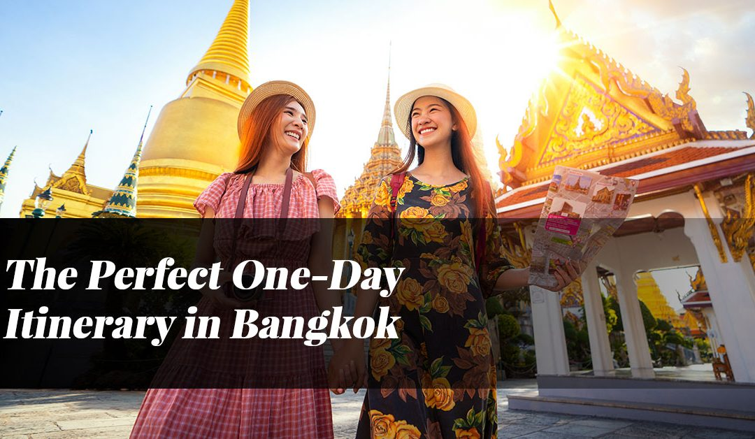 The Perfect One-Day Itinerary in Bangkok